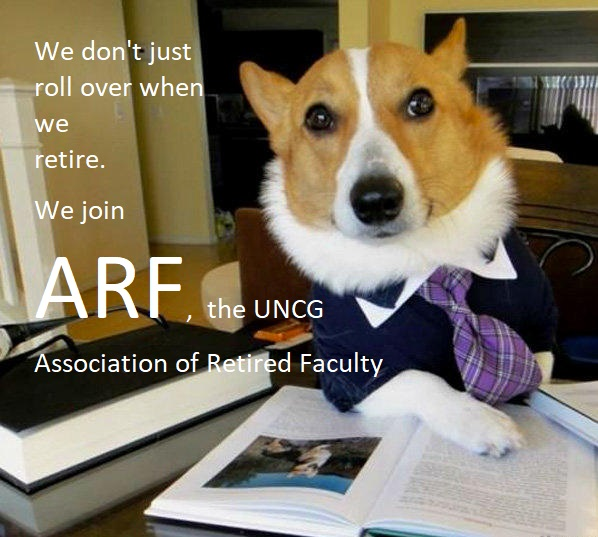 We don't just roll over when we retire. We join ARF, the UNCG Association of Retired Faculty.